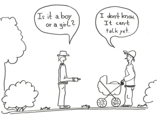 """Schwarz-weiß-Zeichnung. Zwei Personen mit Hut stehen, umgeben von Baum und Büschen, einander gegenüber. Die linke Person zeig mit dem Finger auf die rechte Person, die einen Kinderwagen schiebt. Die linke Person fragt """"Is it a boy or a girl?"""", die Person zur Rechten antwortet """"I don't know. It can't talk yet."""""""
