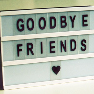 goodbye friends